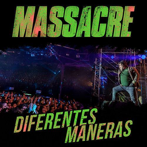 Diferentes Maneras (En Vivo) - Single de Massacre