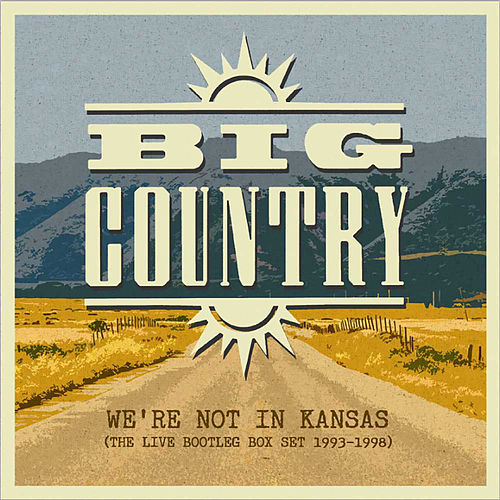 We're Not in Kansas the Live Bootleg 1993 - 1998 von Big Country