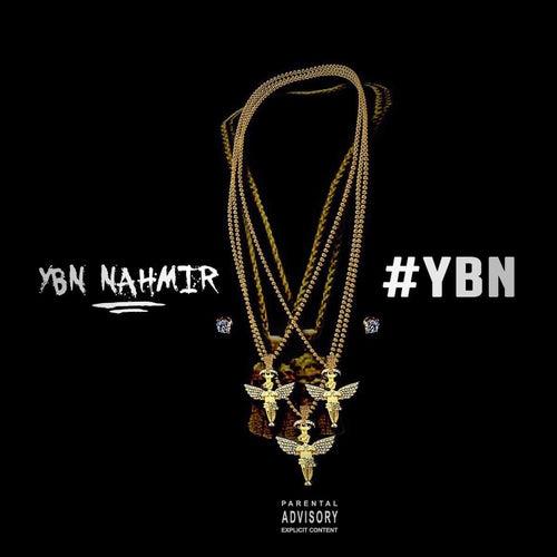 #Ybn by YBN Nahmir