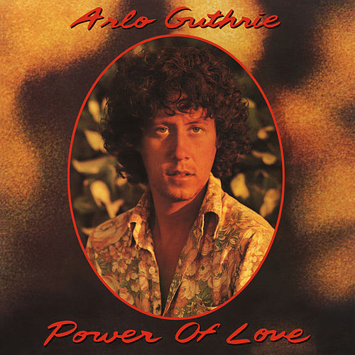 Power of Love (Remastered) by Arlo Guthrie