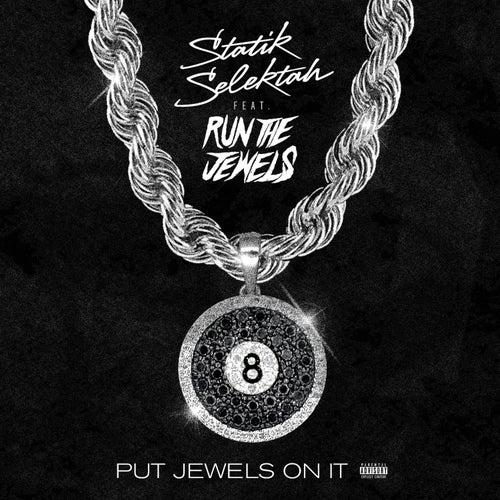 Put Jewels On It (feat. Run The Jewels) de Statik Selektah