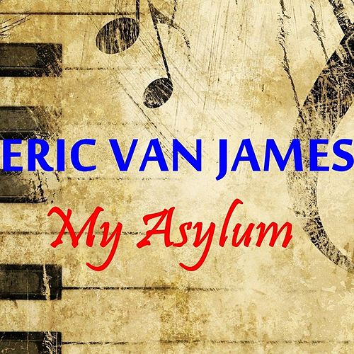 My Asylum by Eric Van James