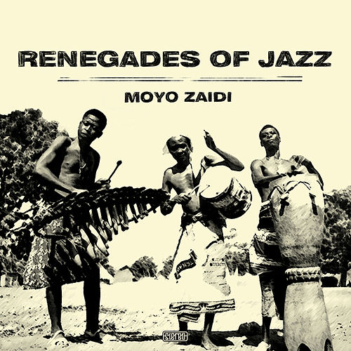 Moyo Zaidi by Renegades Of Jazz