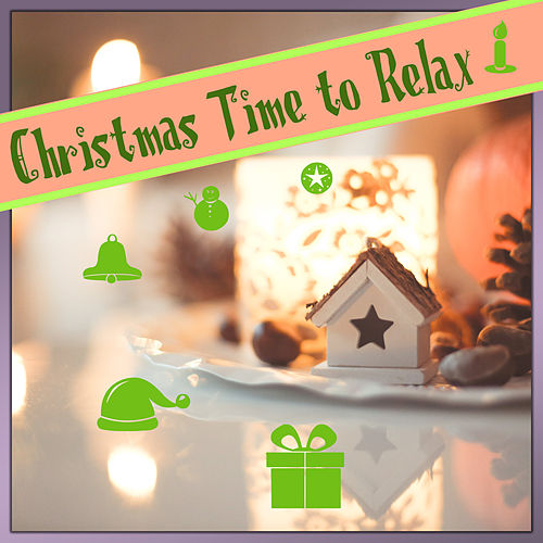 Christmas Time to Relax by Various Artists