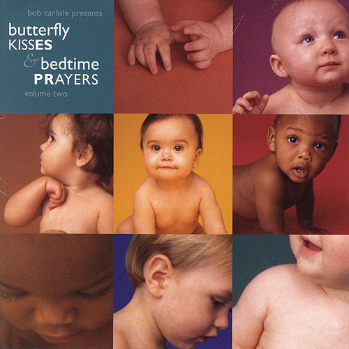 Butterfly Kisses & Bedtime Prayers, Volume Two by Various Artists