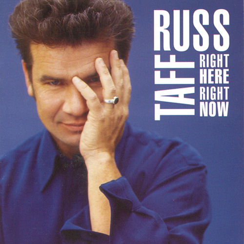 Right Here, Right Now by Russ Taff