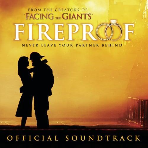 Fireproof Original Motion Picture Soundtrack by Original Motion Picture Soundtrack