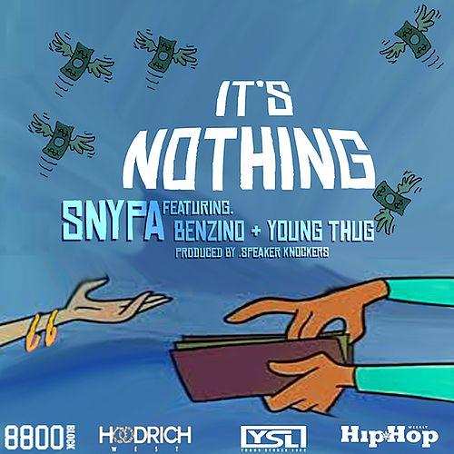 It's Nothing (feat. Young Thug & Benzino) de Snypa