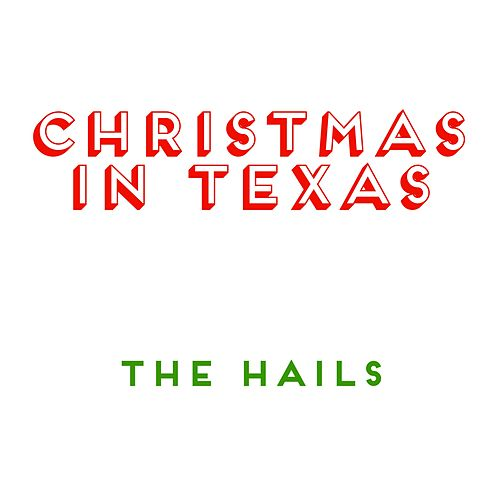 Christmas in Texas by The Hails