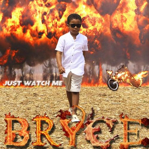 Just Watch Me von Bryce