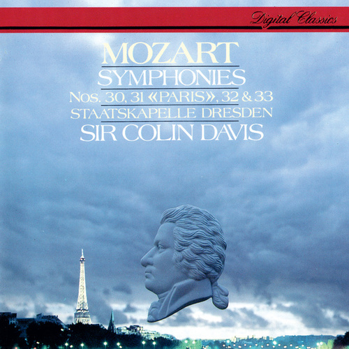 Mozart: Symphonies Nos. 30, 31 'Paris', 32 & 33 by Sir Colin Davis