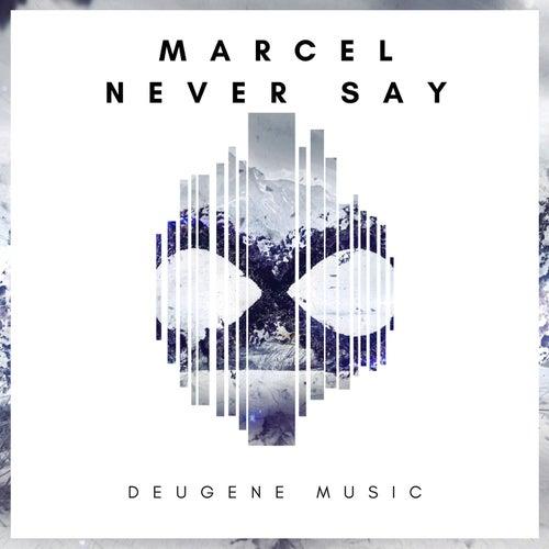 Never Say de Marcel