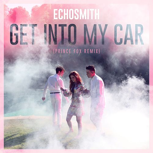 Get into My Car (Prince Fox Remix) by Echosmith