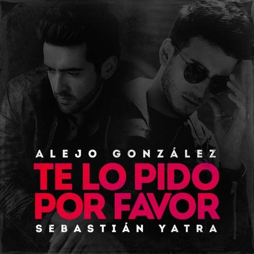 Te Lo Pido Por Favor de Alejandro González & Sebastián Yatra