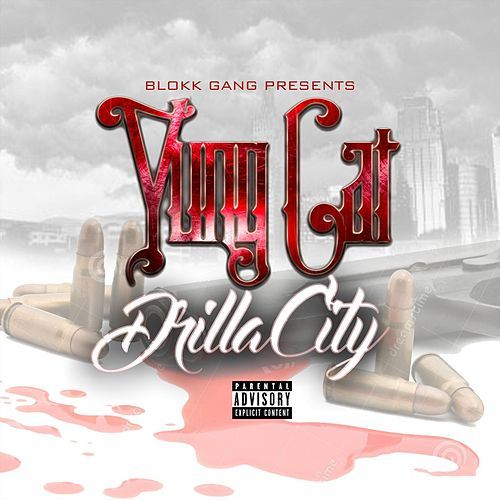 Blokk Gang Presents Drilla City von Yung Cat