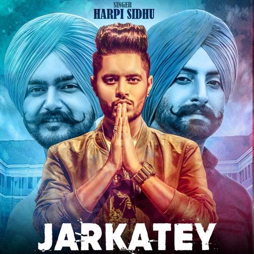 Jarkatey (feat. MixSingh) de Harpi Sidhu