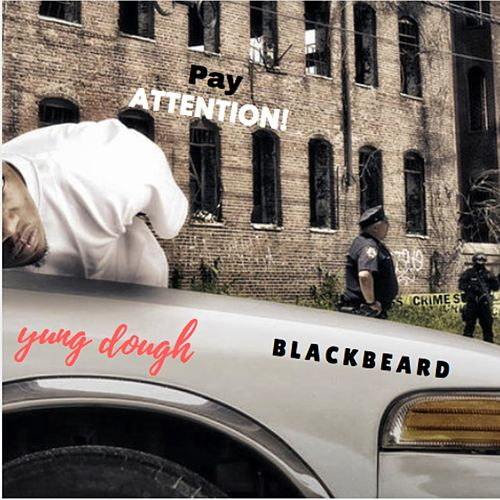 Pay Attention (feat. Blackbeard) de Yung Dough