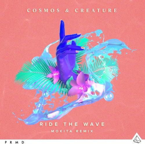 Ride The Wave (Mokita Remix) von Cosmos & Creature