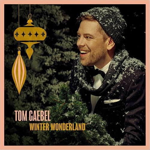 Winter Wonderland von Tom Gaebel