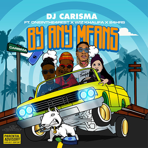 By Any Means (feat. OneInThe4Rest, Wiz Khalifa & 24hrs) de DJ Carisma