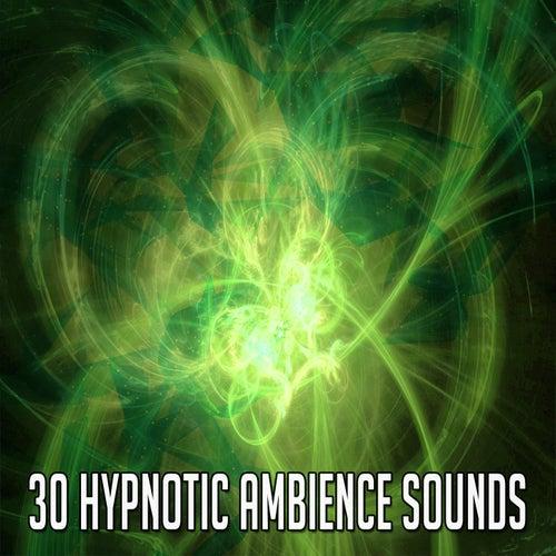 30 Hypnotic Ambience Sounds de Meditación Música Ambiente