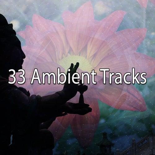 33 Ambient Tracks de Meditación Música Ambiente