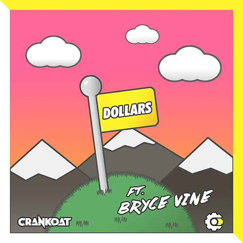 Dollars (feat. Bryce Vine) by Crankdat