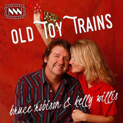 Old Toy Trains de Kelly Willis & Bruce Robison