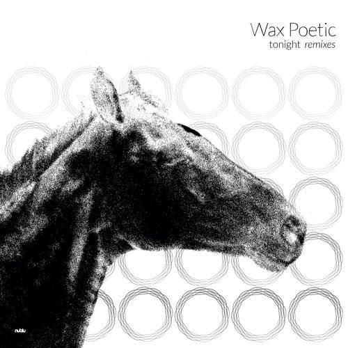 Tonight Remixes de Wax Poetic