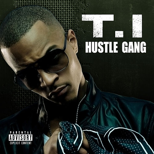 Hustle Gang von T.I.
