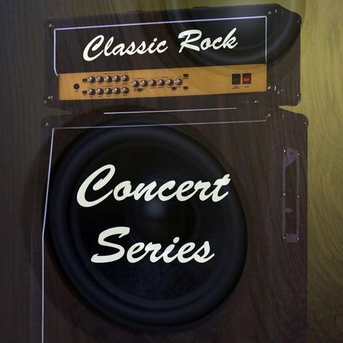 Classic Rock: Concert Classics by Various Artists