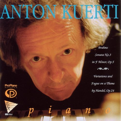 Brahms: Sonata No. 3, Handel Variations, Op. 24 by Anton Kuerti