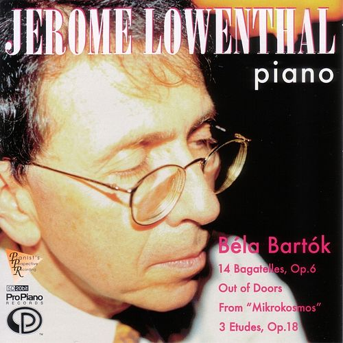 Béla Bartók: 14 Bagatelles, 3 Etudes by Jerome Lowenthal