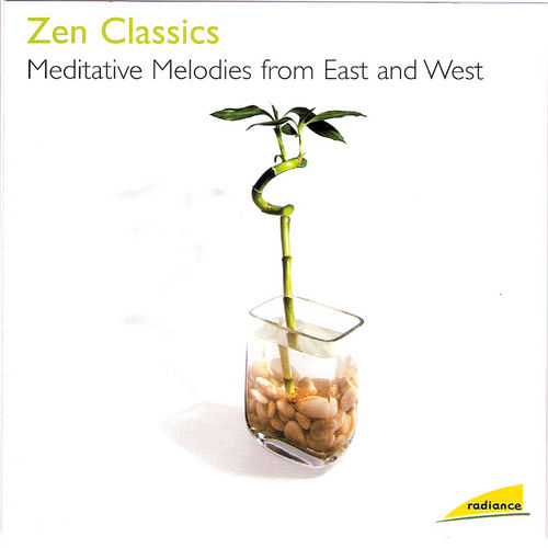 Zen Classics Meditative Melodies from East and West by Alberto Lizzio