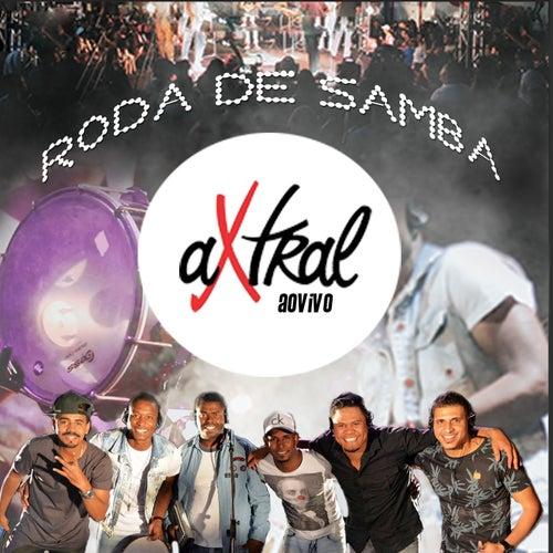 Roda de Samba (Ao Vivo) de Grupo aXtral