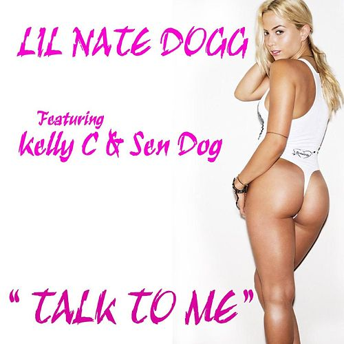 Talk to Me by Lil Nate Dogg