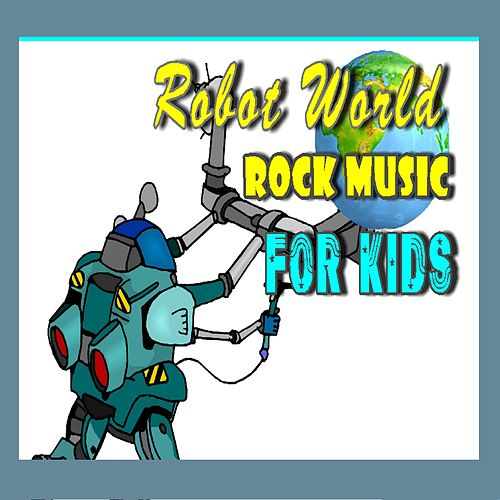 Robot World: Rock Music for Kids von Mike Williams