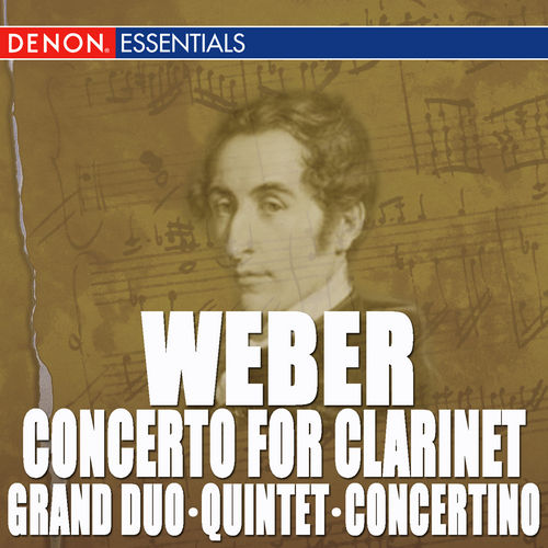 Weber: Clarinet Concerto - Clarinet Quintet - Clarinet Grand Duo Concertante by Various Artists