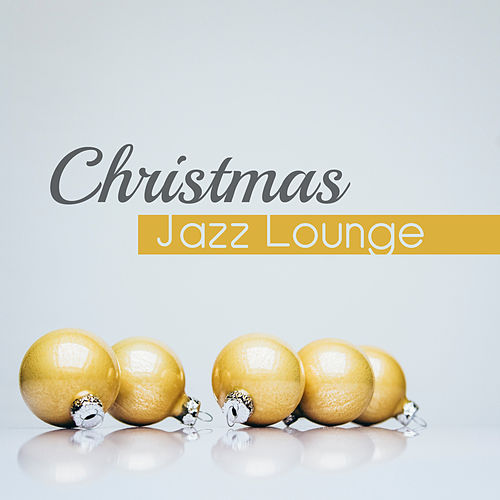 Christmas Jazz Lounge by Christmas Hits