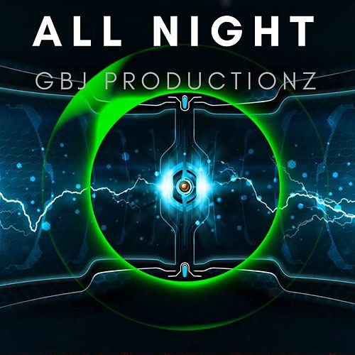 All Night de Gbj Productionz