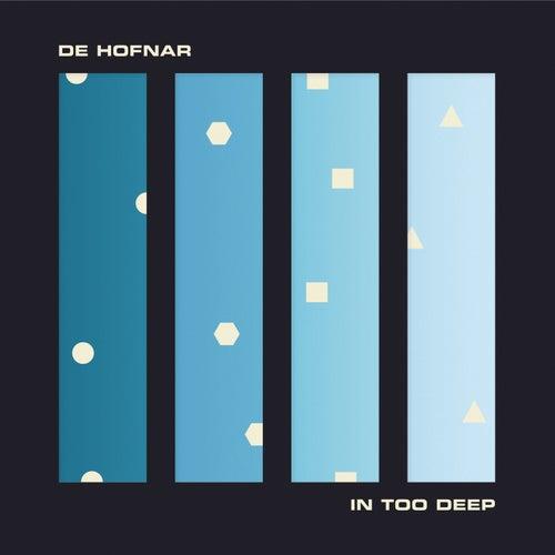 In Too Deep von De Hofnar