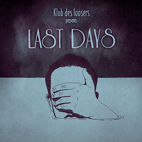 Last Days de Klub des Loosers