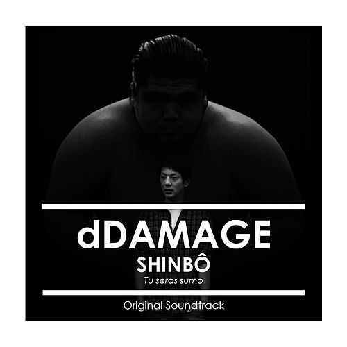 Shinbô (Tu seras Sumo) {Original Soundtrack} by dDamage