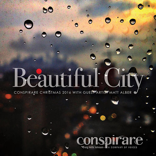 Beautiful City - Conspirare Christmas 2016 (Recorded Live at The Carillon) de Conspirare and Craig Hella Johnson