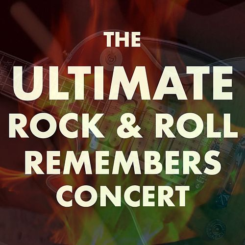 The Ultimate Rock & Roll Remembers Concert de Various Artists