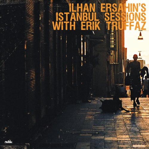 Istanbul Sessions with Erik Truffaz de Ilhan Ersahin
