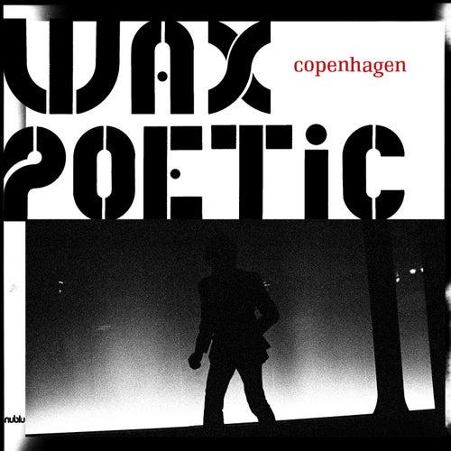 Copenhagen de Wax Poetic
