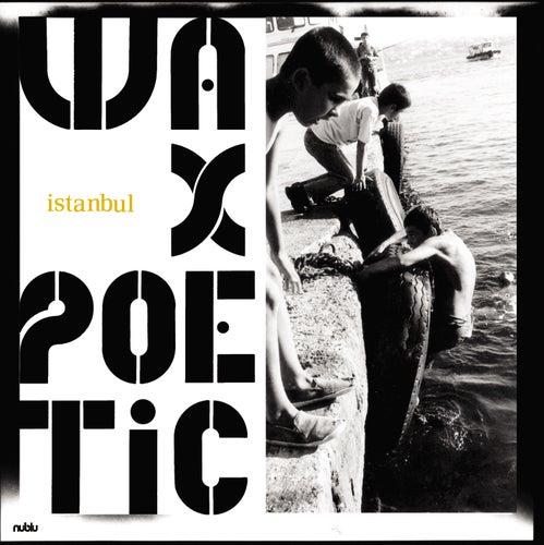 Istanbul de Wax Poetic