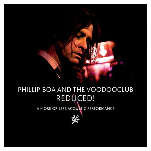 Reduced! (A More or Less Acoustic Performance) von Phillip Boa & The Voodoo Club