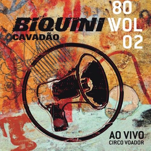 80, Vol. 2 (Ao Vivo no Circo Voador) (Deluxe) von Biquini Cavadão